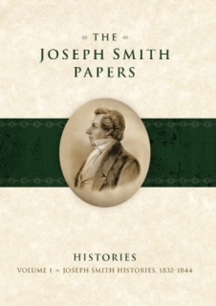 Image for The Joseph Smith Papers - Histories, Vol. 1 (1832-1844)