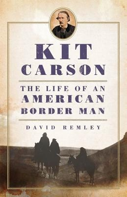 Image for Kit Carson -  The Life of an American Border Man
