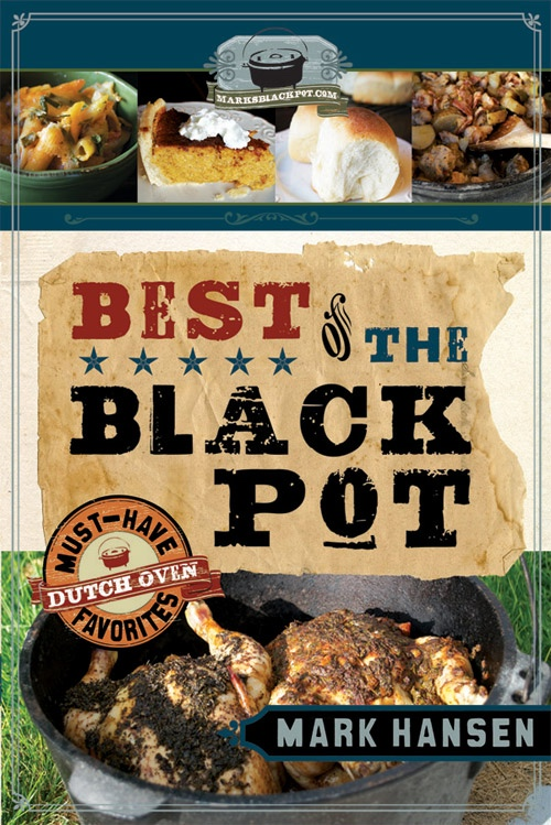Image for Best of the Black Pot -  Must-Have Dutch Oven Favorites