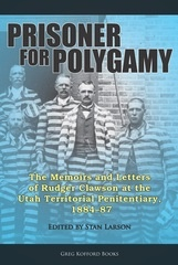 Image for Prisoner for Polygamy - The Memoirs and Letters of Rudger Clawson at the Utah Territorial Penitentiary, 1884-87