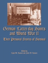 Image for German Latter-Day Saints and World War II -  Their Personal Stories of Survival
