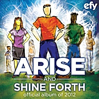 Image for Arise and Shine Forth - Official Album of 2012