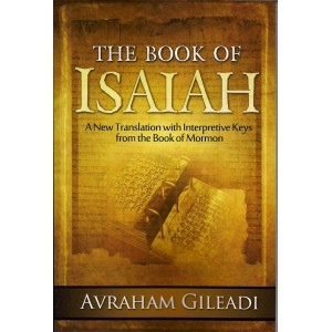 Image for Book of Isaiah -  A New Translation with Interpretive Keys from the Book of Mormon
