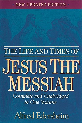Image for The Life and Times of Jesus the Messiah  New Updated Edition