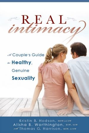 Image for Real Intimacy -   A Couples' Guide to Healthy, Genuine Sexuality