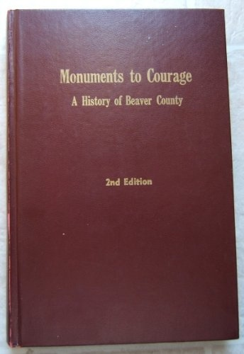Image for Monuments to Courage: A History of Beaver County