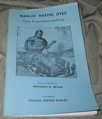 Image for Navajo Native Dyes -  Their Preparation and Use
