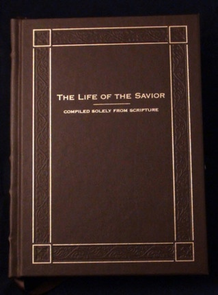 Image for The Life of the Savior : Compiled Solely From Scripture (Leatherbound)