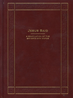 Image for Jesus Said  - A Compilation of the Savior's Own  (Leather)