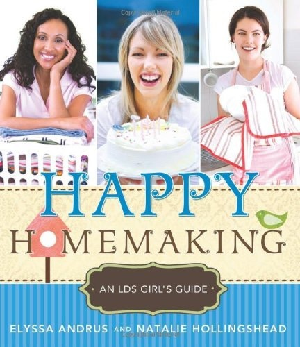 Image for Happy Homemaking - An LDS Girl's Guide