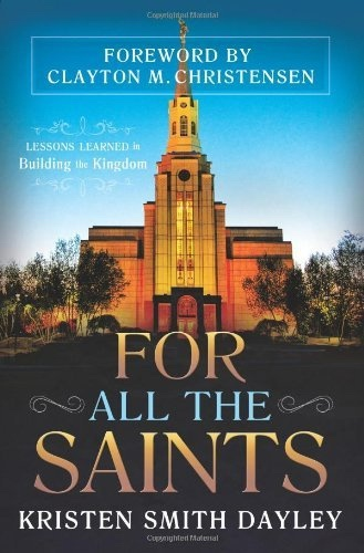 Image for For All the Saints: Lessons Learned in Building the Kingdom