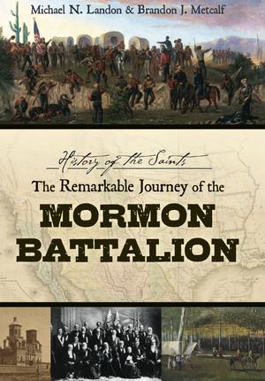 Image for History of the Saints: The Remarkable Journey of the Mormon Battalion