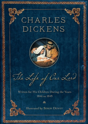 Image for The Life of Our Lord (200th Anniversary Edition, Illustrated)