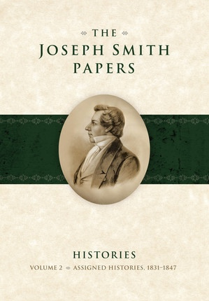 Image for The Joseph Smith Papers - Histories, Vol. 2: Assigned Histories, 1831-1847