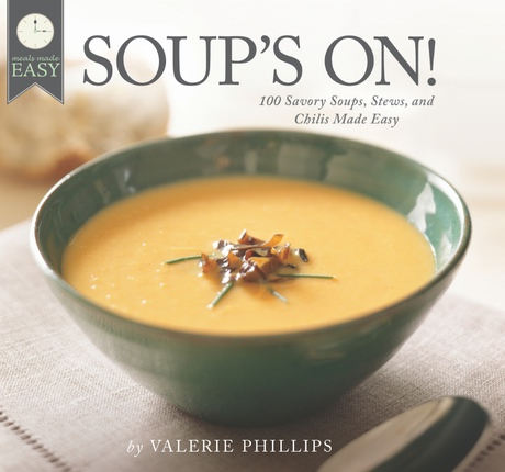 Image for Soup's On -  100 Savory Soups, Stews, and Chilis Made Easy