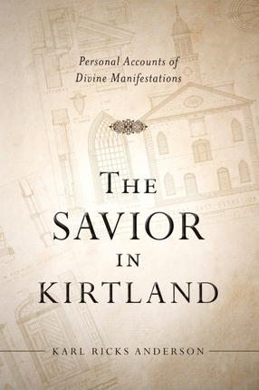 Image for The Savior in Kirtland - Personal Accounts of Divine Manifestations