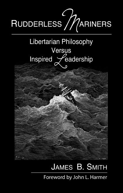 Image for Rudderless Mariners - Libertarianism versus Inspired Leadership