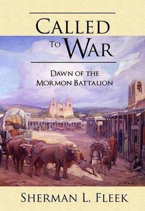 Image for Called to War -  Dawn of the Mormon Battalion