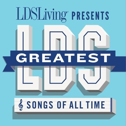 Image for LDS Greatest Songs of all Time