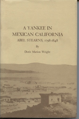 Image for A Yankee in Mexican California -   Abel Stearns, 1798-1848