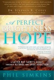 Image for Perfect Brightness of Hope -  A Latter-Day Saint's Journey Through Alcohol and Drug Addiction