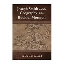 Image for Joseph Smith and the Geography of the Book of Mormon
