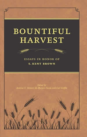 Image for Bountiful Harvest -  Essays in Honor of S. Kent Brown