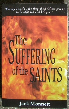 Image for The Suffering of the Saints - For My Name's Sake They Shall Deliver You up to Be Afflicted and Kill You