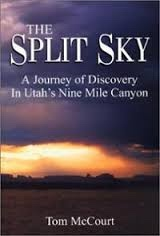 Image for The Split Sky -  A Journey of Discovery In Utah's Nine Mile Canyon
