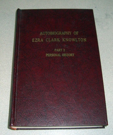 Image for Autobiography of Ezra Clark Knowlton -  Part 2 - Personal History