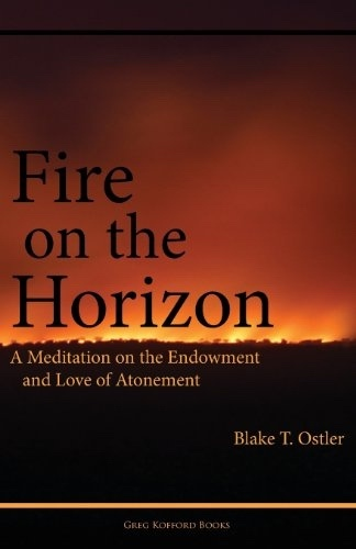 Image for Fire on the Horizon - A Meditation on the Endowment and Love of Atonement