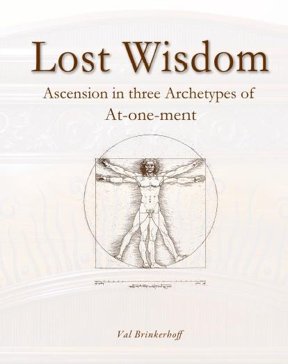 Image for Lost Wisdom -  Archetypes of the Atonement, Ascension, And At-one-ment.