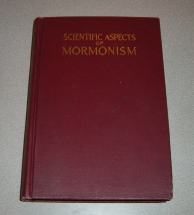 Image for SCIENTIFIC ASPECTS OF MORMONISM OR RELIGION IN TERMS OF LIFE
