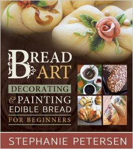 Image for Bread Art -  Braiding, Decorating, And Painting Edible Bread For Beginners.