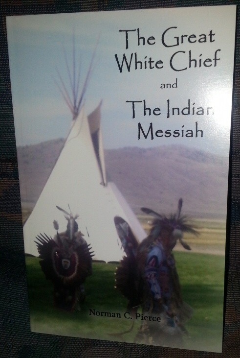 Image for The Great White Chief and the Indian Messiah