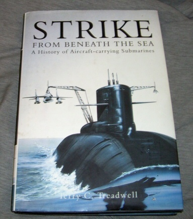 Image for Strike from Beneath the Sea -   A History of Aircraft Carrying Submarine