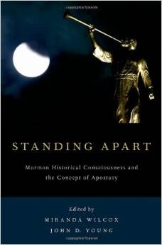 Image for Standing Apart -   Mormon Historical Consciousness and the Concept of Apostasy