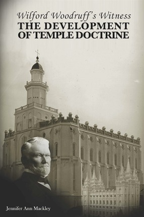 Image for Wilford Woodruff's Witness -   of the Development of Temple Doctrine