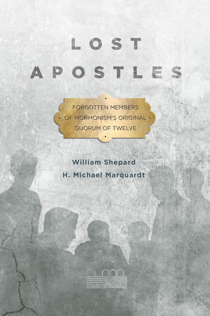 Image for Lost Apostles:   Forgotten Members of Mormonism's Original Quorum of the Twelve