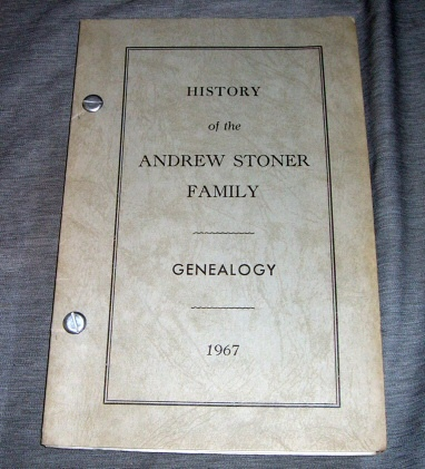 Image for History of the Andrew Stoner Family Genealogy -  1967