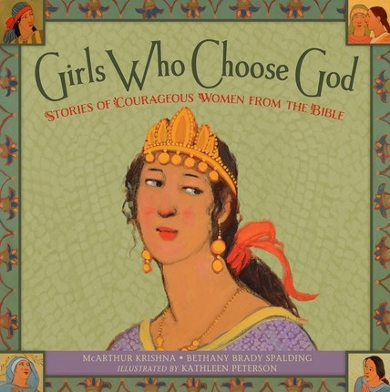 Image for Girls Who Choose God  Stories of Courageous Women from the Bible