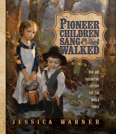 Image for Pioneer Children Sang as They Walked -