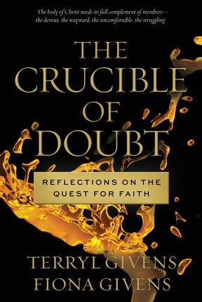 Image for The Crucible Of Doubt -  Reflections on the Quest for Faith