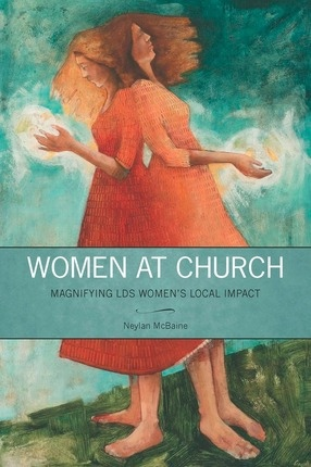 Image for Women at Church;  Magnifying LDS Women's Local Impact