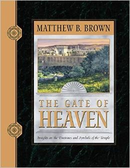 Image for THE GATE OF HEAVEN -  Insights on the Doctrines and Symbols of the Temple