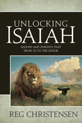 Image for Unlocking Isaiah;   Lessons and Insights that Draw Us to the Savior