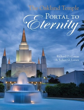 Image for The Oakland Temple;  Portal to Eternity