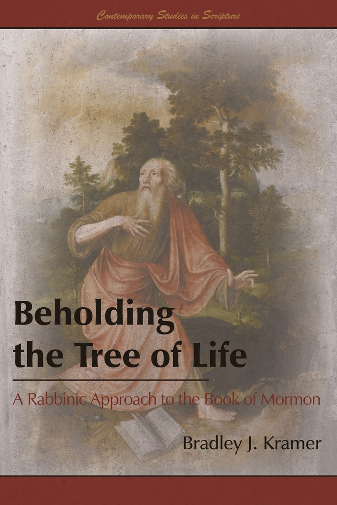 Image for Beholding the Tree of Life;  A Rabbinic Approach to the Book of Mormon
