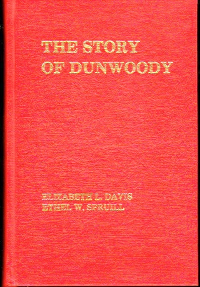 Image for The Story of Dunwoody;  It's Heritage and Horizons 1821-1975