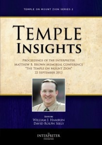 Image for Temple Insights - Proceedings of the Interpreter Matthew B. Brown Memorial Conference - The Temple on Mount Zion Series 2 - September 2012